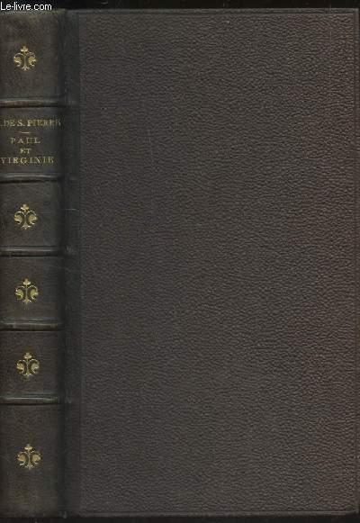 PAUL ET VIRGINIE - La chaumiere indienne - Le Café de Surate, Voyage en Silésie, à l' Île de France, l' Arcadie, de la Nature de la Morale, Voeux d' un Solitaire / COLELCTION