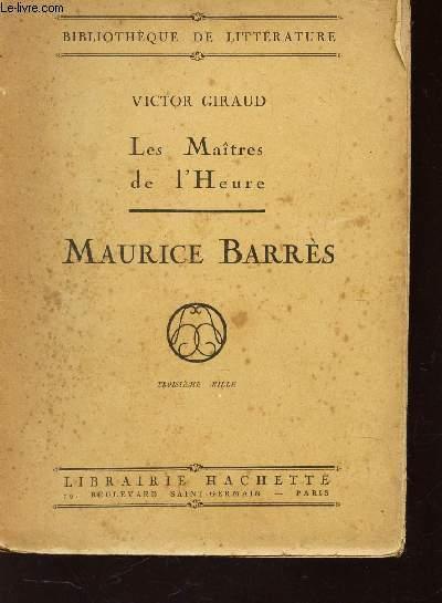 MAURICE BARRES / LES MAITRES DE L'HEURE /
