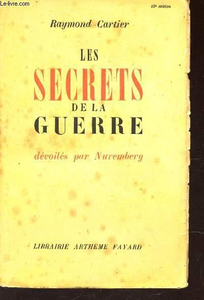 LES SECRETS DE LA GUERRE - DEVOILES PAR NUREMBERG.