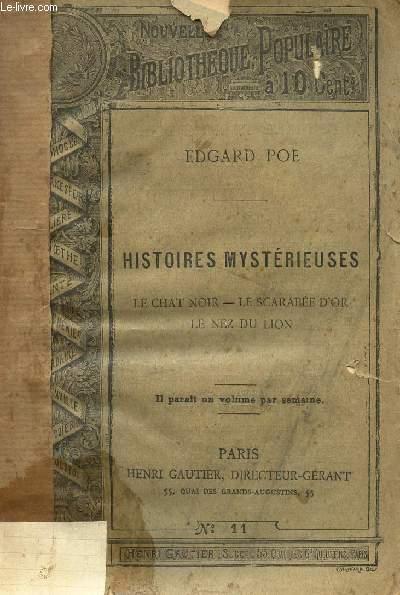HISTOIRES MYSTERIEUSES /  LE CHAT NOIR - LE SCARABEE D'OR - LE NEZ DU LION / N°11 DE LA NOUVELLE BIBLIOTHEQUE POPULAIRE