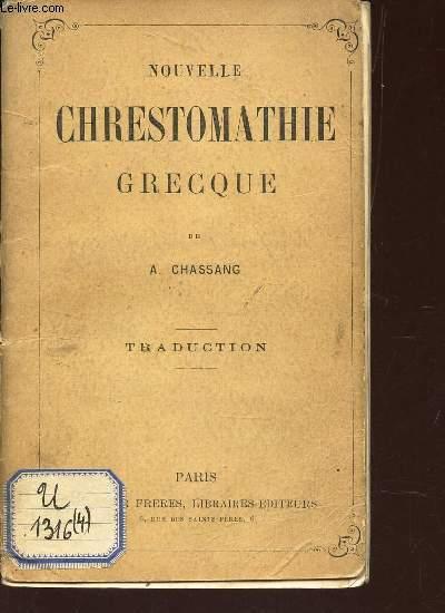 NOUVELLE CHRESTOMATHIE GRECQUE - TRADUCTION.