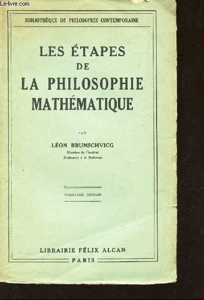 LES ETAPES DE LA PHILOSOPHIE MATHEMATIQUE / BIBLIOTHEQUE DE PHILOSOPHE CONTEMPORAINE