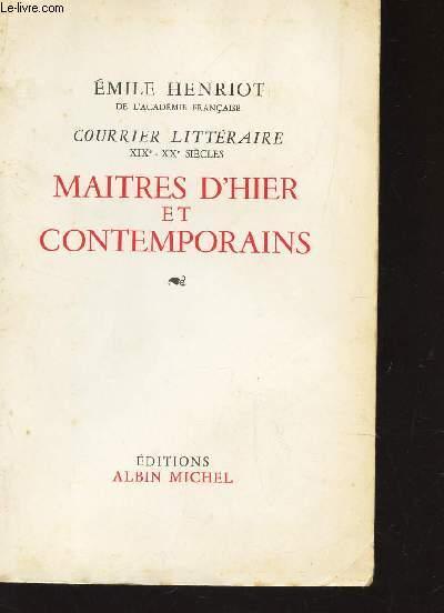MAITRES D'HIER ET CONTEMPORAINS / COURRUER LITERAIRE XIXe- XXe SIECLE