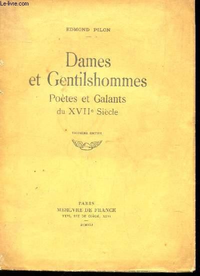 DAMES ET GENTILSHOMMES - POETES ET GALANTS DU XVIIe SIECLE / 3e EDITION