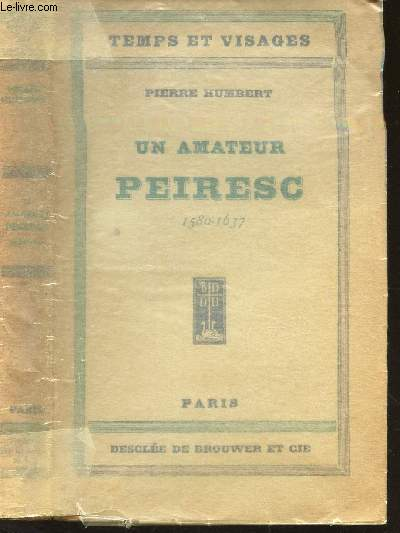 UN AMATEUR : PEIRESC (1580-1637). / COLLECTION