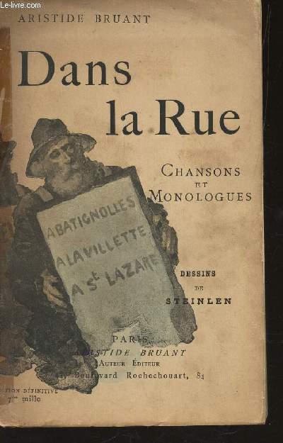 DANS LA RUE - CHANSONS ET MONOLOGUES / EDITION DEFINITIVE.