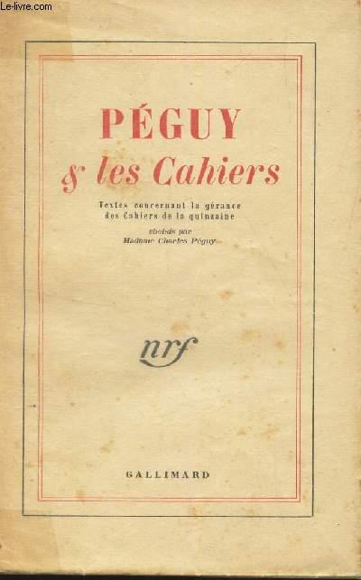 PEGUY & LES CAHIERS / Textes concernant la gérance des Cahiers de la quinzaine. Choisis par madame Charles Péguy.