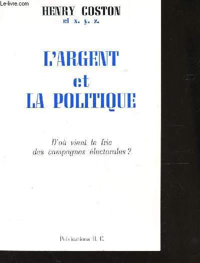 L'ARGENT ET LA POLITIQUE - D'OU VIENT LE FRIC DES CAMPAGNES ELECTORALES ?.
