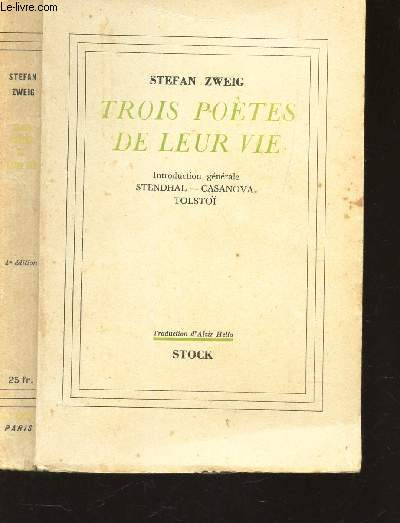 TROIS POETES DE LEUR VIE / introdcution generale - STENDAHL- CASANOVA - TOLSTOI.