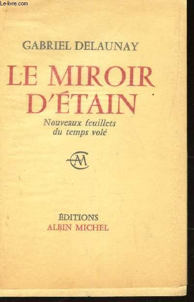 LE MIROIR D'ETAIN - NOUVEAUX FEUILLETS DU TEMPS VOLES.