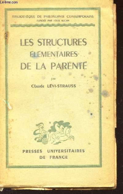 LES STRUCTURES ELEMENTAIRES DE LA PARENTE /  Bibliotheque de Philosophie contemporaine.