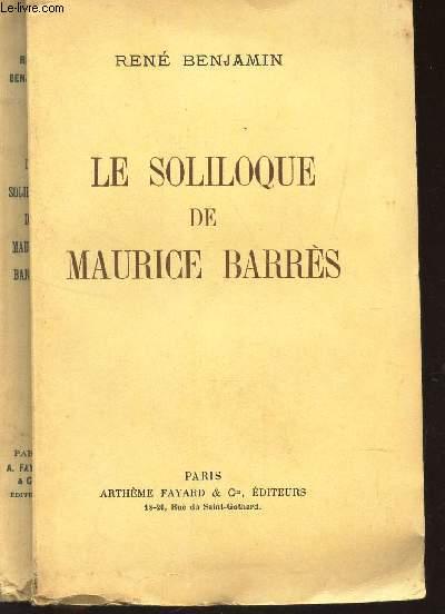 LE SOLILOQUE DE MAURICE BARRES / Augmenté d'une EAU-FORTE de RENEFER.