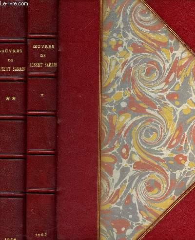 OEUVRES DE ALBERT SAMAIN  / EN 2 VOLUMES : TOME I + TOME II / TOME I AU JARDIN DE L'INFANTE AUGMENTE DE PLUSIEURS POEMES - TOME II LE CHARIOT D'OR LA SYMPHONIE HEROIQUE AUX FLANCS DU VASE.