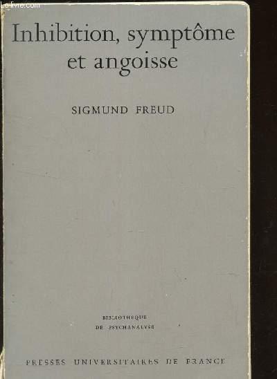 INHIBITION, SYMPTOME ET ANGOISSE / BIBLIOTHEQUE DE PSYCHANALYSE.