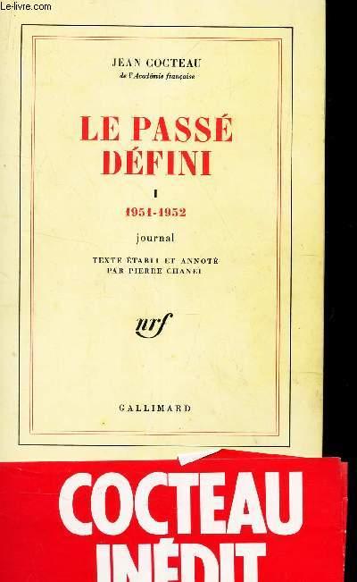 LE PASSE DEFINI - I : 1951-1952 - JOURNAL