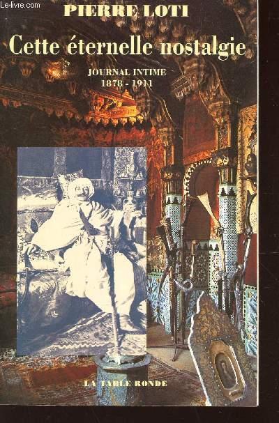CETTE ÉTERNELLE NOSTALGIE. JOURNAL INTIME, 1878-1911