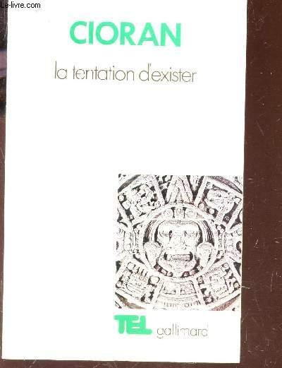 LA TENTATION D'EXISTER