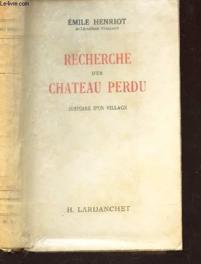 RECHERCHE D'UN CHATEAU PERDU - HISTOIRE D'UN VILLAGE.