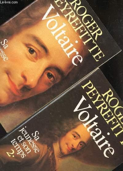 VOLTAIRE - EN 2 VOLUMES : TOME I  + TOME II : SA JEUNESSE ET SON TEMPS.