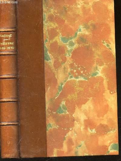 THEATRE - de 1668 à 1670 / LES PLAIDEURS - BRITANNICUS - BERENICE