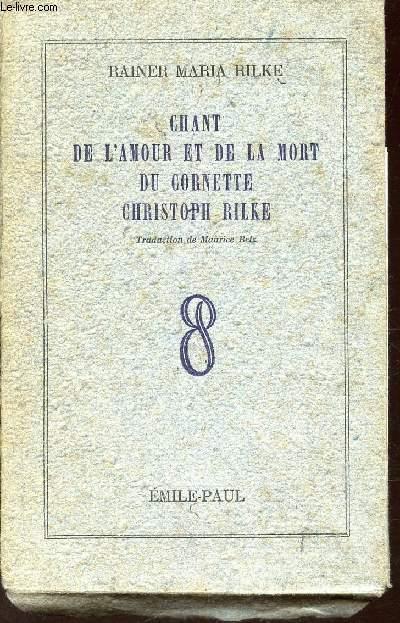 CHANT DE L'AMOUR ET DE LA MORT DE CORNETTE   CHRISTOPHE RILKE