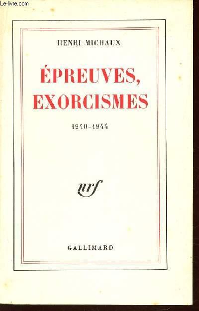 EPREUVES, EXORCISMES - 1940-1944.