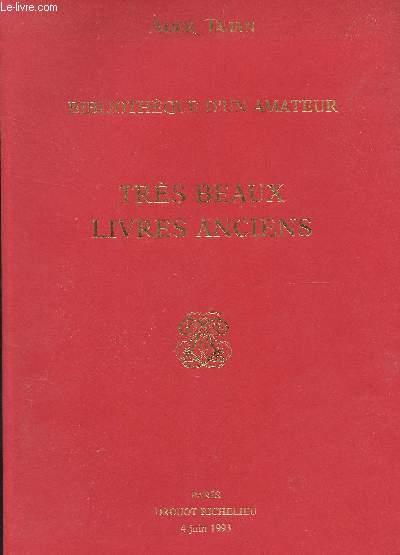 CATALOGUE DE VENTE AUX ENCHERES - Bibliotheque d'un amateur - TRES BEAUX LIVRES ANCIENS - Drouot le 4 juin 1993