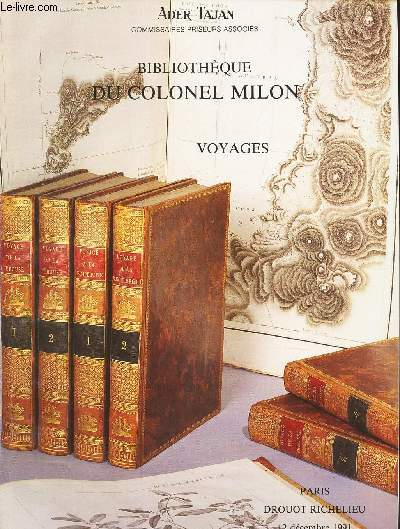 CATALOGUE DE VENTE AUX ENCHERES - BIBLIOTHEQUE DU COLONEL MILON - VOYAGES / DROUOT  LE 12 DECEMBRE 1991