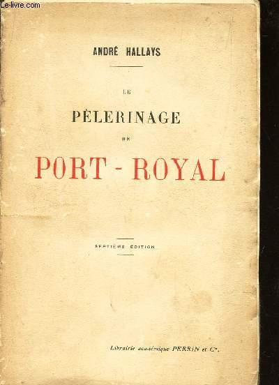 LE PELERINAGE DE PORT-ROYAL  / 7e EDITION.