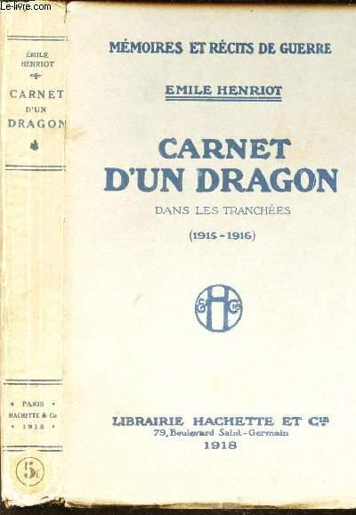 CARNET D'UN DRAGON  - DANS LES TRANCHEES (1915-1916) / COLLECTION