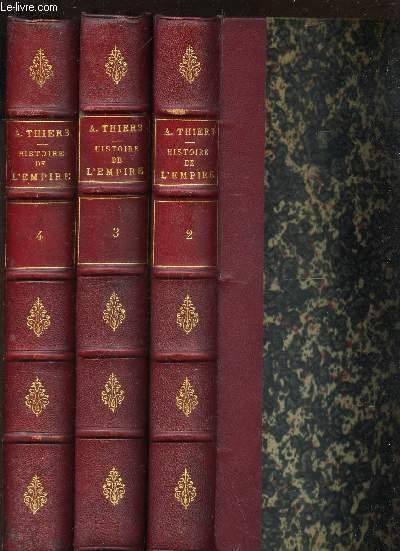 HISTOIRE DE L'EMPIRE FAISANT SUITE A L'HISTOIRE DU CONSULAT - EN 3 VOLUMES : TOME 2 + TOME 3 + TOME 4.