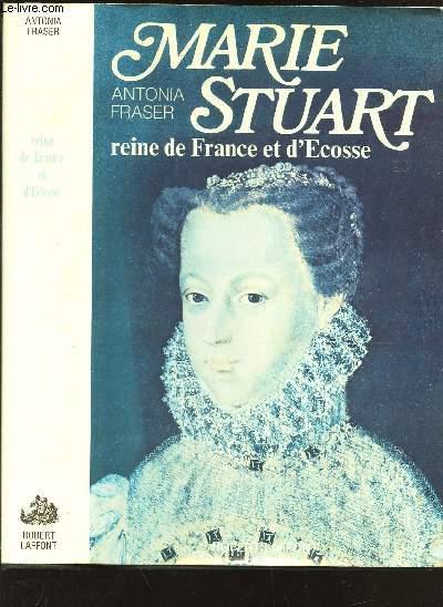 MARIE STUART REINE DE FRANCE ET D'ECOSSE