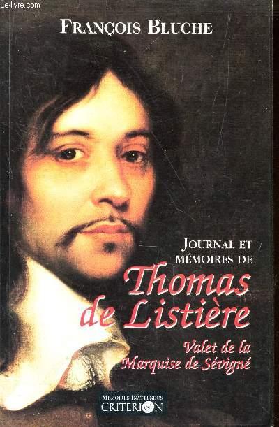 JOURNAL ET MÉMOIRES DE THOMAS DE LISTIÈRE, VALET DE LA MARQUISE DE SÉVIGNÉ (1653-1683) / COLLECTION
