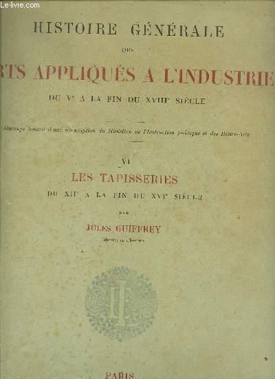 LES TAPISSERIES DE XIIe A LA FIN DU XVIe SIECLE  - TOME VI DE LA COLLECTION