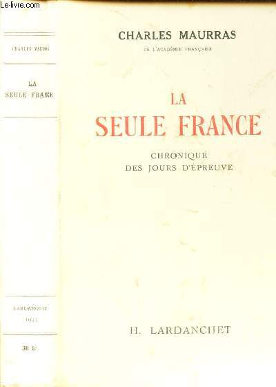 LA SEULE FRANCE - CHRONIQUE DES JOURS D'EPREUVE.
