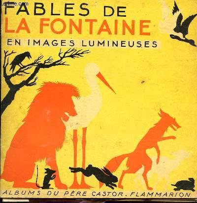 FABLES DE LA FONTAINE - EN IMAGES LUMINEUSES / ALBUMS DU PERE CASTOR.