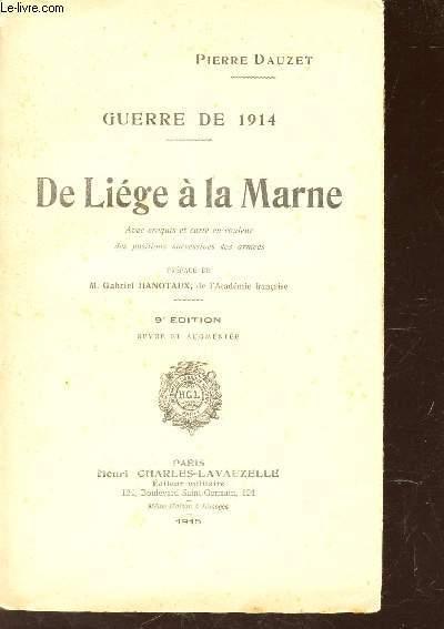 DE LIEGE A LA MARNE - GUERRE DE 1914.