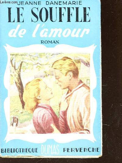 LE SOUFFLE DE L'AMOUR  / N°66 DE LA COLLECTION BIBLIOTHEQUE PERVENCHE