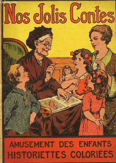 NOS JOLIS CONTES - AMUSEMENT DS ENFANTS - HISTORIETTES COLOREES -* La ruse du vieux chemineau - Toute vérité n'est pas bonne a dire - Le petit elephant malicieux etc...