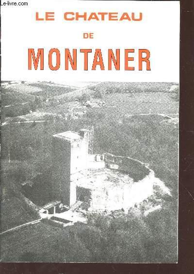 LE CHATEAU DE MONTANER - Supplément a la Revue de Pau et du Bearn.