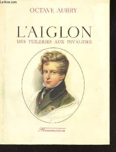 L'AIGLON - DES TUILERIES AUX INVALIDES