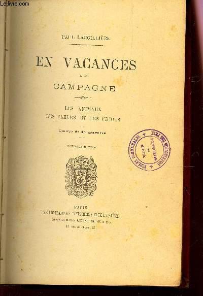 EN VANCANCES A LA CAMPAGNE - LES ANIMAUX LES FLEURS ET LES FRUITS /