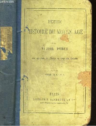 PETITE HISTOIRE DU MOYEN AGE / PETIT COURS D'HISTOIRE UNIVERSELLE.