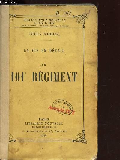 LA VIE EN DETAIL - LE 101e REGIMENT /  BIBLIOTHEQUE NOUVELLE.
