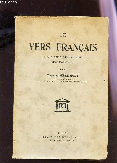 LES VERS FRANCAIS , SES MOYENS D'EXPRESSION SON HARMONIE. / 4e EDITION