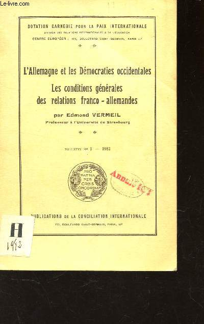 L'ALLEMAGNE ET LES DEMOCRATIES OCCIDENTALES - LES CONDITIONS GENERALES DES RELATIONS FRANCO-ALLEMANDES / BULLETIN N°1 - 1931. /
