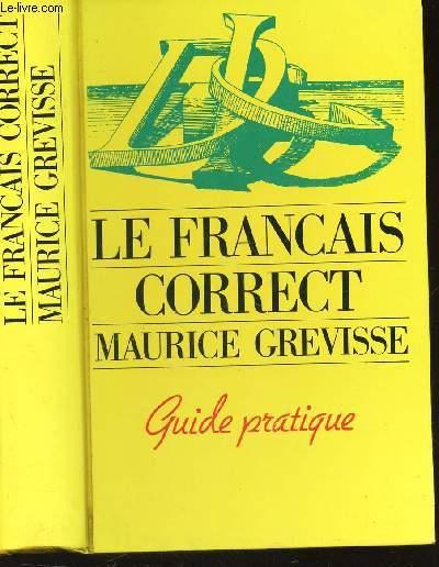 LE FRANCAIS CORRECT - GUIDE PRATIQUE.