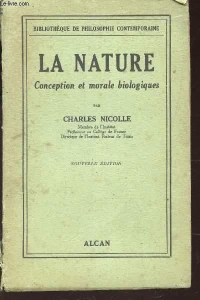 LA NATURE - Conception et moraless biologiques / bibliotheque de philosophie contemporaine.
