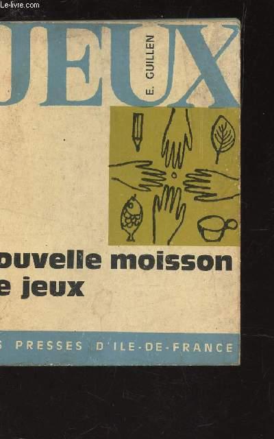 NOUVELLE MOISSON DE JEUX / JEUX