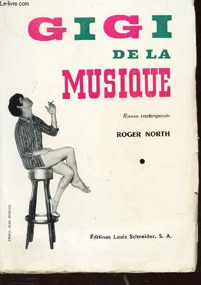 GIGI DE LA MUSIQUE - roman contemporain / ENVOI DE L'AUTEUR.
